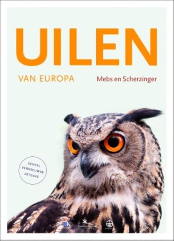 Uilen van Europa 9789021562322 Theodor Mebs Kosmos   Natuurgidsen, Vogelboeken Europa