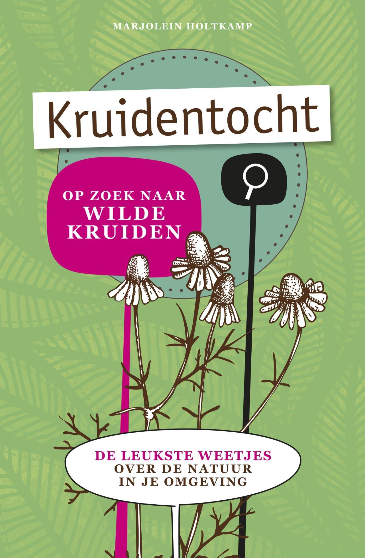 Kruidentocht 9789021564708 Marjolein Holtkamp Kosmos   Kinderboeken, Natuurgidsen Nederland