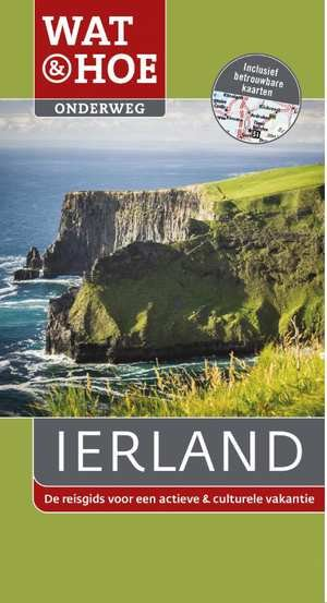 Wat & Hoe: Ierland 9789021565774  Kosmos Wat & Hoe  Reisgidsen Ierland