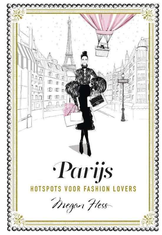 Parijs   Hotspots voor fashion lovers 9789021566658 Megan Hess Kosmos   Reisgidsen Parijs, Île-de-France
