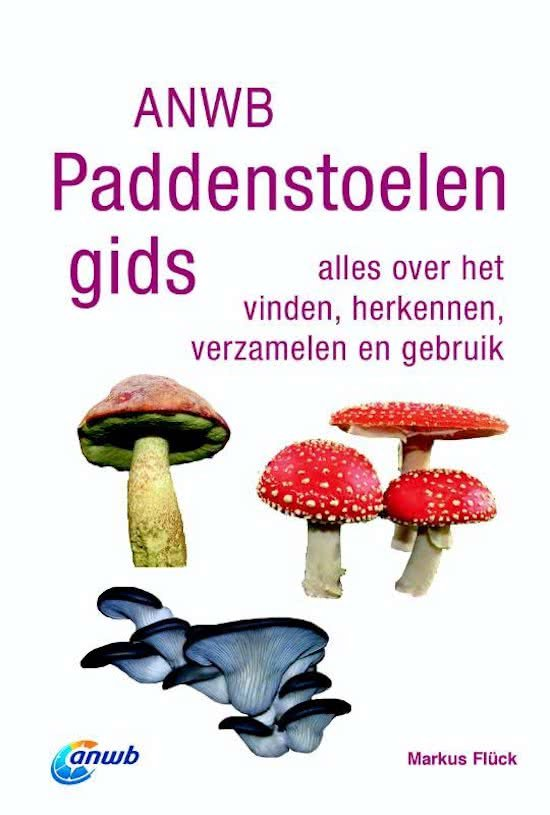 ANWB Paddenstoelengids 9789021566672 Flück, Markus Kosmos   Natuurgidsen, Plantenboeken Benelux