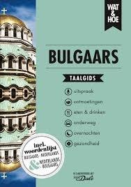 Wat en Hoe: Bulgaars | taalgids 9789021567181  Kosmos Wat en Hoe Taalgids  Taalgidsen en Woordenboeken Bulgarije