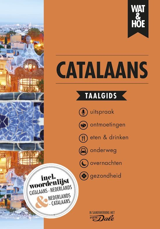 Wat en Hoe: Catalaans   taalgids 9789021567327  Kosmos Wat en Hoe Taalgids  Taalgidsen en Woordenboeken Catalonië, Barcelona