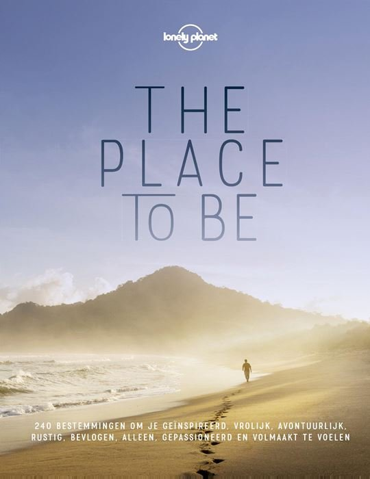 Lonely Planet: The Place to Be 9789021567785  Kosmos   Fotoboeken Wereld als geheel