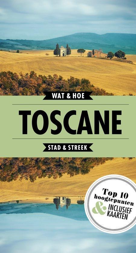 Wat & Hoe: Toscane 9789021568355  Kosmos Wat & Hoe  Reisgidsen Toscane, Umbrië, de Marken