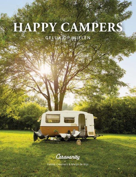 Happy Campers | Femke Creemers 9789021568720  Kosmos   Campinggidsen, Op reis met je camper Europa