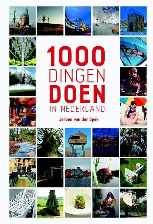 1000 Dingen doen in Nederland 9789021569123  Kosmos   Reisgidsen Nederland