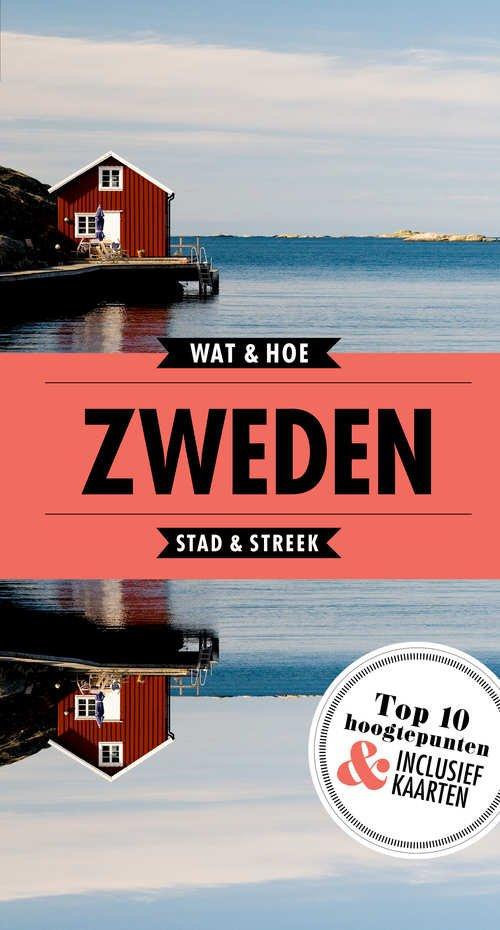 Wat & Hoe: Zweden 9789021569277  Kosmos Wat & Hoe  Reisgidsen Zweden