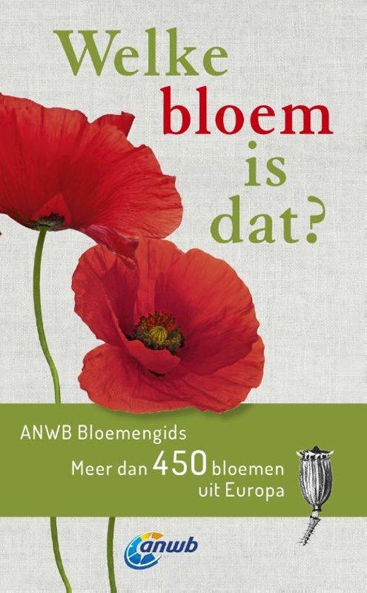 Welke bloem is dat? 9789021569994  Kosmos ANWB Natuur  Natuurgidsen, Plantenboeken Europa