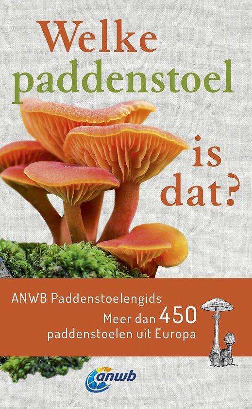 Welke paddenstoel is dat? 9789021570136  Kosmos ANWB Natuur  Natuurgidsen, Plantenboeken Europa