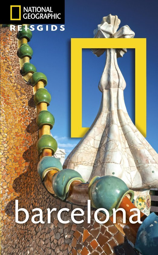 National Geographic Barcelona 9789021570297  Kosmos National Geographic  Reisgidsen Barcelona