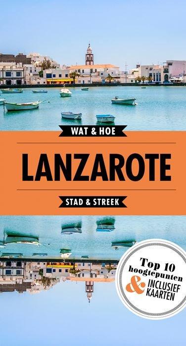 Wat & Hoe: Lanzarote 9789021570723  Kosmos Wat & Hoe  Reisgidsen Lanzarote