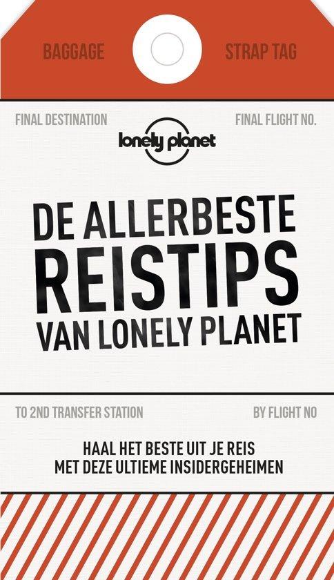 De Allerbeste Reistips van Lonely Planet 9789021570792 Lonely Planet Kosmos   Cadeau-artikelen, Reisgidsen Wereld als geheel