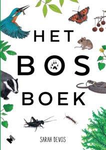 Het Bosboek | Sarah Devos 9789022333853 Sarah Devos Manteau   Natuurgidsen, Wandelgidsen Nederland