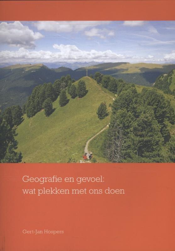Geografie en gevoel 9789023250227 Gert-Jan Hospers Van Gorcum   Landeninformatie Reisinformatie algemeen