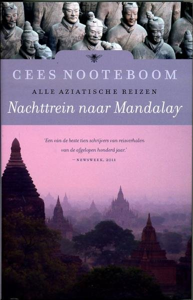 Nachttrein naar Mandalay 9789023466017 Cees Nooteboom Bezige Bij   Reisverhalen Azië