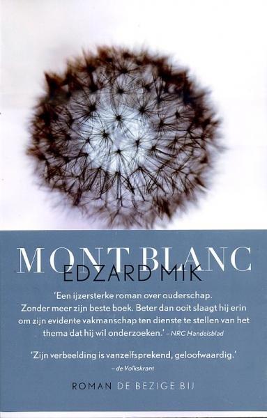 Mont Blanc 9789023469681 Edzard Mik Bezige Bij   Klimmen-bergsport Lyon, Ain, Savoie, Mont Blanc, Vanoise, Chartreuse