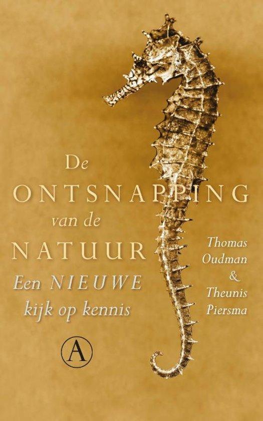 De ontsnapping van de natuur | Thomas Oudman en Theunis Piersma 9789025308438 Thomas Oudman en Theunis Piersma Atheneum   Natuurgidsen Reisinformatie algemeen