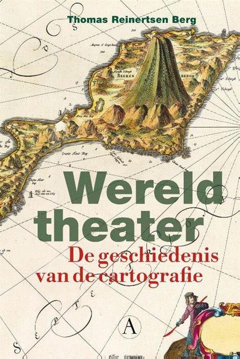 Wereldtheater   Thomas Reinertsen Berg 9789025309046  Athenaeum   Historische reisgidsen, Landeninformatie Wereld als geheel