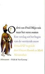 Mijn reis naar het verre Oosten 9789025363680 Friuli van Odoric Athenaeum   Historische reisgidsen, Landeninformatie, Reisverhalen Azië