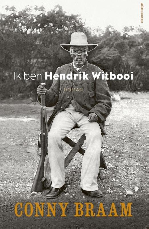 Ik ben Hendrik Witbooi | Conny Braam 9789025447182 Conny Braam Atlas-Contact   Historische reisgidsen, Landeninformatie Botswana, Namibië