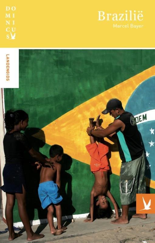 Dominicus reisgids Brazilië 9789025756048 Marcel Bayer Gottmer Dominicus reisgidsen  Reisgidsen Brazilië