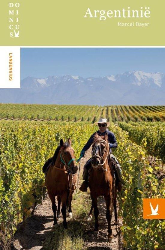 Dominicus reisgids Argentinie 9789025764388  Gottmer Dominicus reisgidsen  Reisgidsen Chili, Argentinië, Patagonië