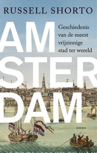 Amsterdam 9789026323997 Russell Shorto Ambo, Anthos   Historische reisgidsen, Landeninformatie Amsterdam