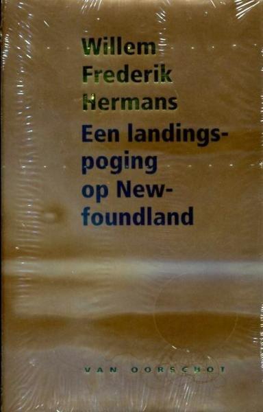 Een landingspoging op Newfoundland 9789028242500 W.F. Hermans Van Oorschot   Reisverhalen Canada ten oosten van de Rockies