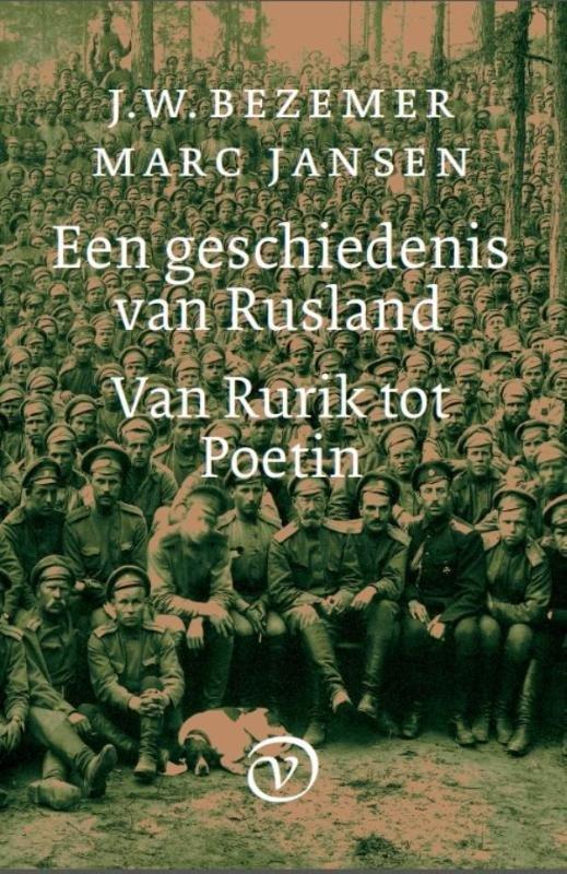 Een geschiedenis van Rusland 9789028261099 J.W. Bezemer, Marc Jansen Van Oorschot   Historische reisgidsen, Landeninformatie Rusland