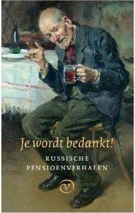 Je wordt bedankt! | Russische pensioenverhalen 9789028292024 Babel, Tsjechov, Boenin, Toergenjev, et.al Van Oorschot   Reisverhalen, Cadeau-artikelen Rusland