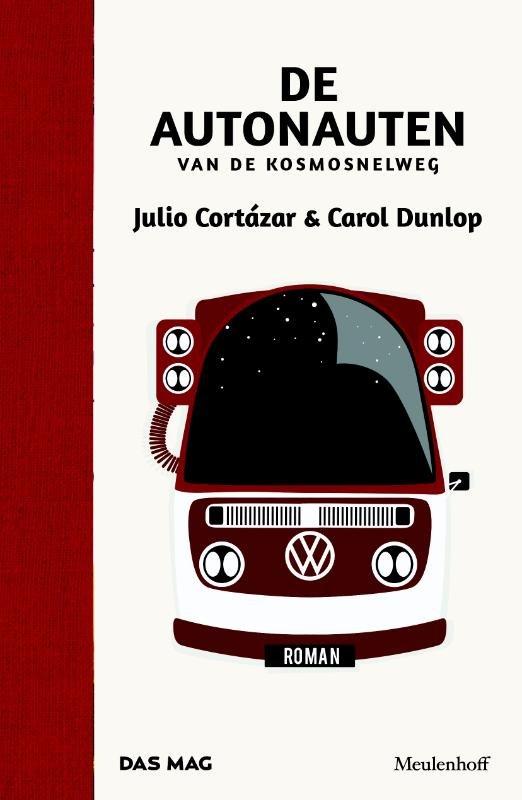 De Autonauten van de Kosmosnelweg 9789029089548 Julio Cortázar & Carol Dunlop Meulenhoff   Reisverhalen Frankrijk