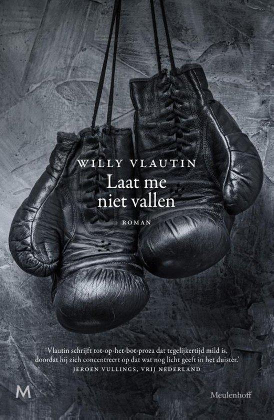 Laat me niet vallen | Willy Vlautin 9789029092180 Willy Vlautin Meulenhoff   Reisverhalen Mexico (en de Maya-regio), Verenigde Staten