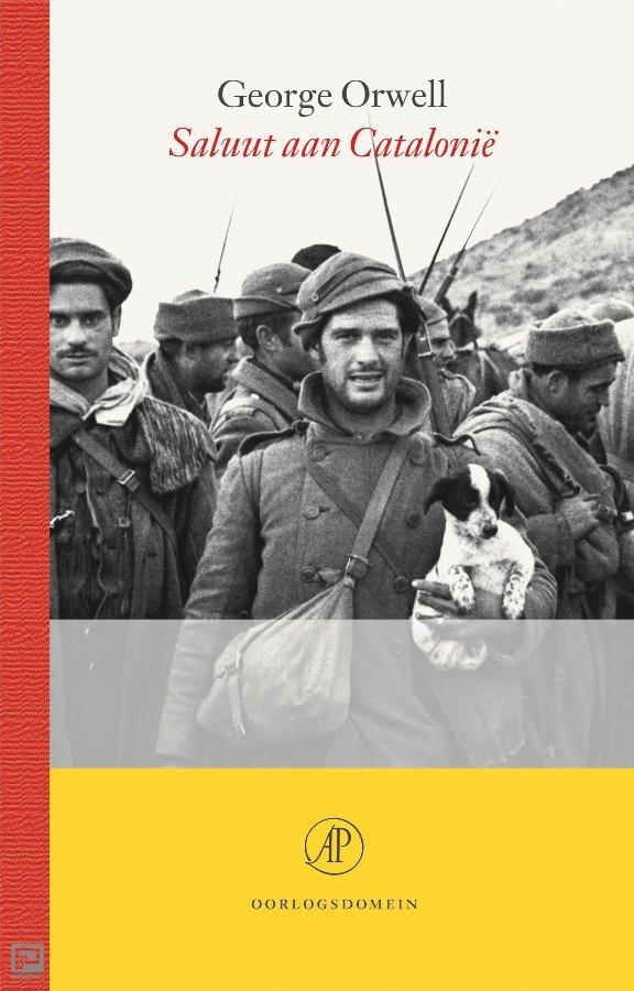 Saluut aan Catalonië | George Orwell 9789029514606 George Orwell Arbeiderspers   Historische reisgidsen, Landeninformatie, Reisverhalen Catalonië, Barcelona