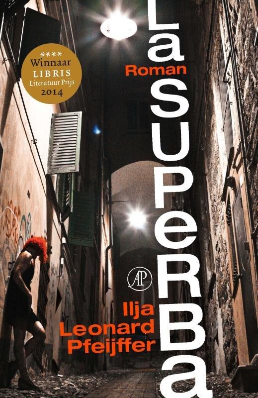 La Superba 9789029589802 Ilja Leonard Pfeijffer Arbeiderspers   Cadeau-artikelen, Reisverhalen Wereld als geheel