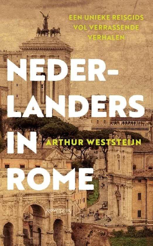 Nederlanders in Rome | Arthur Weststeijn 9789035144781 Arthur Weststeijn Bert Bakker   Landeninformatie, Reisgidsen Rome, Abruzzen