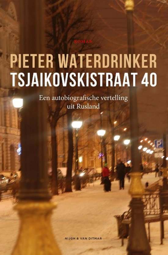 Tsjaikovskistraat 40   Pieter Waterdrinker 9789038804132 Pieter Waterdrinker Nijgh & Van Ditmar   Landeninformatie, Reisverhalen Rusland
