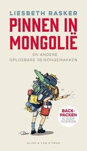Pinnen in Mongolië | Liesbeth Rasker 9789038804668 Liesbeth Rasker Singel   Reisgidsen Wereld als geheel