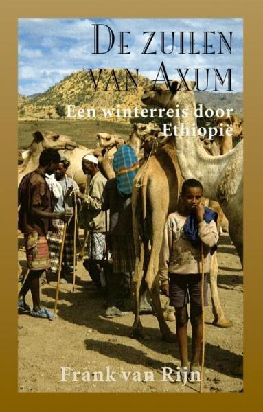De Zuilen van Axum 9789038921174 Frank van Rijn Elmar   Reisverhalen Ethiopië, Somalië, Eritrea