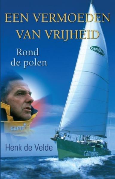 Een vermoeden van vrijheid 9789038921457 De Velde Elmar   Reisverhalen Zeeën en oceanen