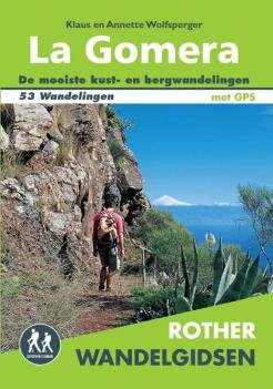 La Gomera - Rother wandelgids 9789038921624 Wolfsperger Elmar RWG  Wandelgidsen La Gomera