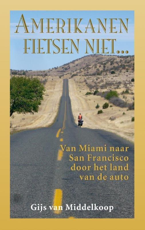 Amerikanen fietsen niet... | Gijs van Middelkoop 9789038924977 Gijs van Middelkoop Elmar   Fietsgidsen VS ten oosten van de Rocky Mountains