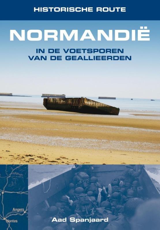 Normandië - in de voetsporen van de geallieerden 9789038925141 Aad Spanjaard Elmar Historische Routes  Historische reisgidsen, Reisgidsen Normandië