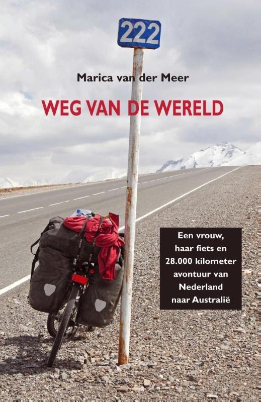 Weg van de wereld | Marica van der Meer 9789038925189 Marica van der Meer Elmar   Fietsgidsen Wereld als geheel