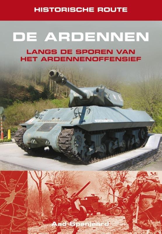 De Ardennen 9789038925356 Aad Spanjaard Elmar Historische Routes  Historische reisgidsen, Reisgidsen Wallonië (Ardennen)