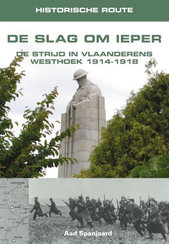 De Slag om Ieper 9789038925363  Elmar Historische Routes  Historische reisgidsen, Reisgidsen Vlaanderen & Brussel