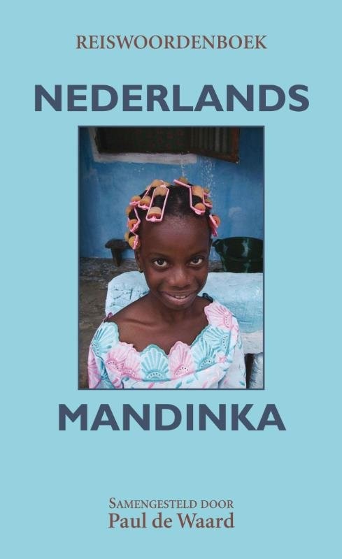 Reiswoordenboek Nederlands-Mandinka 9789038925394  Elmar   Taalgidsen en Woordenboeken West-Afrikaanse kustlanden (van Senegal tot en met Nigeria)