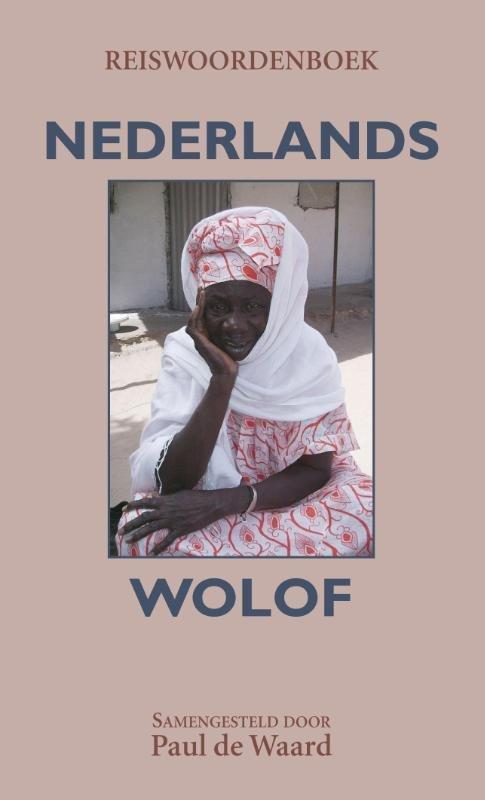 Reiswoordenboek Nederlands - Wolof 9789038925400  Elmar   Taalgidsen en Woordenboeken West-Afrikaanse kustlanden (van Senegal tot en met Nigeria)