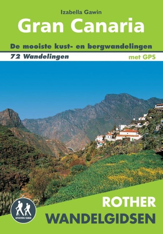 Gran Canaria - Rother wandelgids 9789038925479  Elmar RWG  Wandelgidsen Gran Canaria