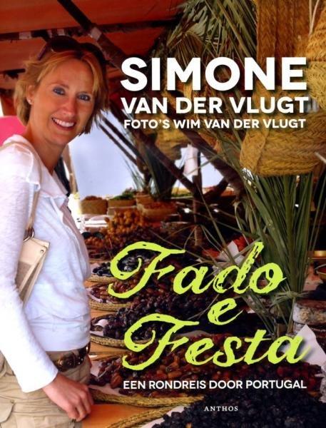 Fado e Festa 9789041420831 Simone van der Vlugt Ambo, Anthos   Culinaire reisgidsen, Reisverhalen Portugal